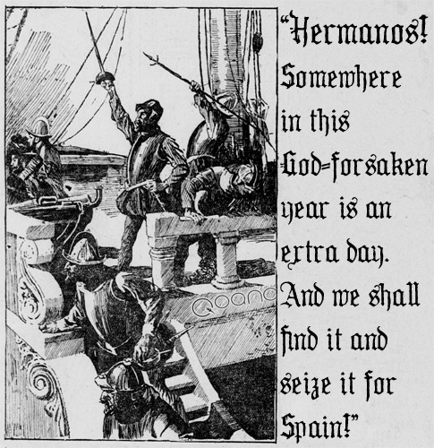 """Hermanos! Somewhere in this God-forsaken year is an extra day. And we shall find it and seize it for Spain!"""