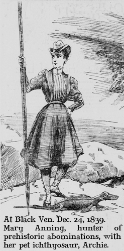 At Black Ven. Dec. 24, 1839. Mary Anning, hunter of prehistoric abominations, with her pet ichthyosaur, Archie.