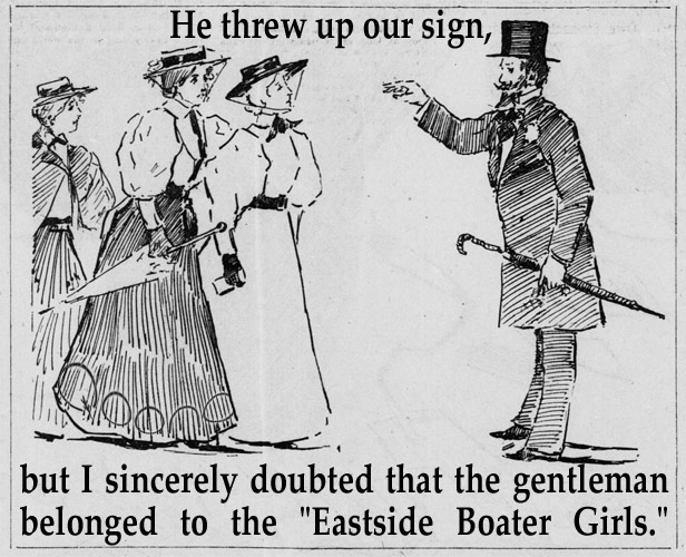 "He threw up our sign, | but I sincerely doubted that the gentleman belonged to the ""Eastside Boater Girls."""